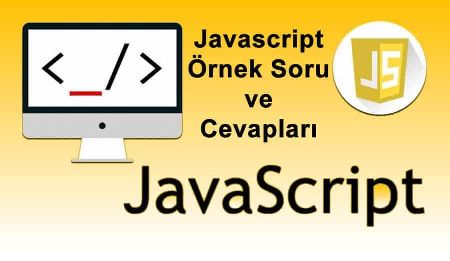 Javascript Örnek Soru ve Cevapları